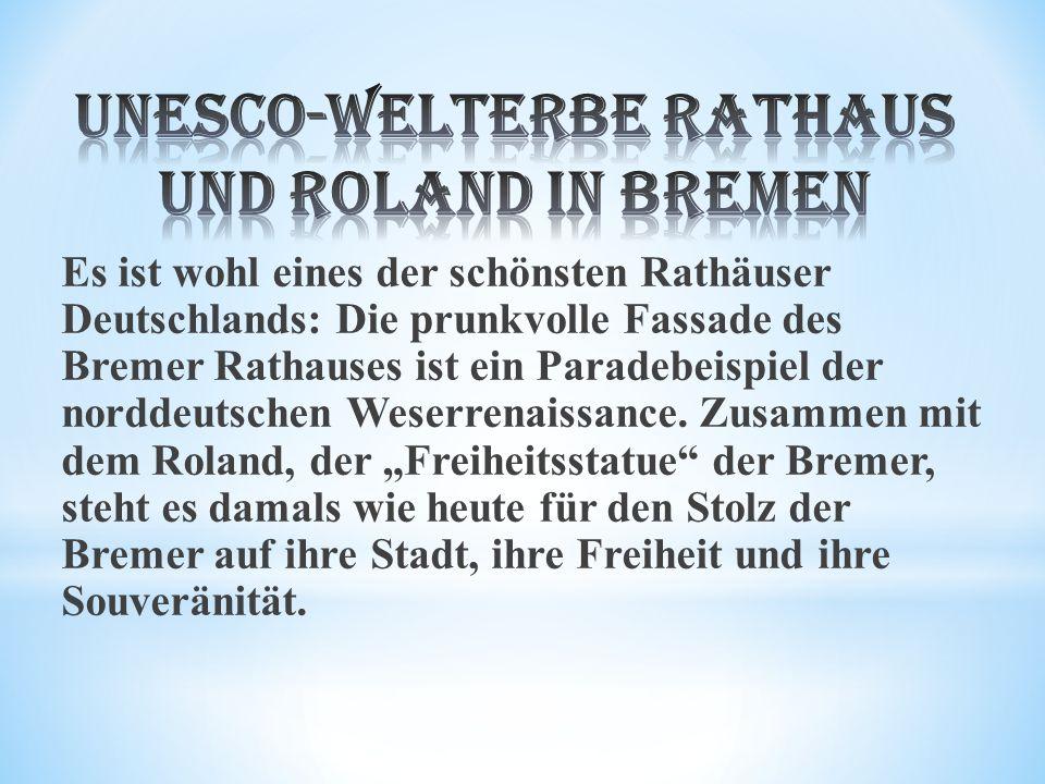 Es ist wohl eines der schönsten Rathäuser Deutschlands: Die prunkvolle Fassade des Bremer Rathauses ist ein Paradebeispiel der norddeutschen Weserrenaissance.