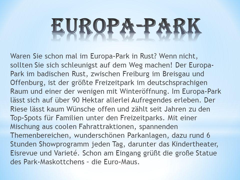 Waren Sie schon mal im Europa-Park in Rust.