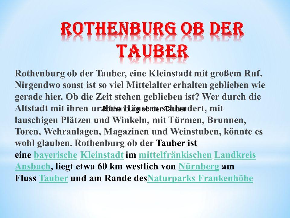 Rothenburg ob der Tauber, eine Kleinstadt mit großem Ruf.