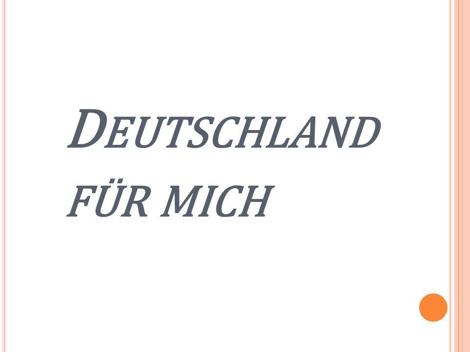 D EUTSCHLAND FÜR MICH