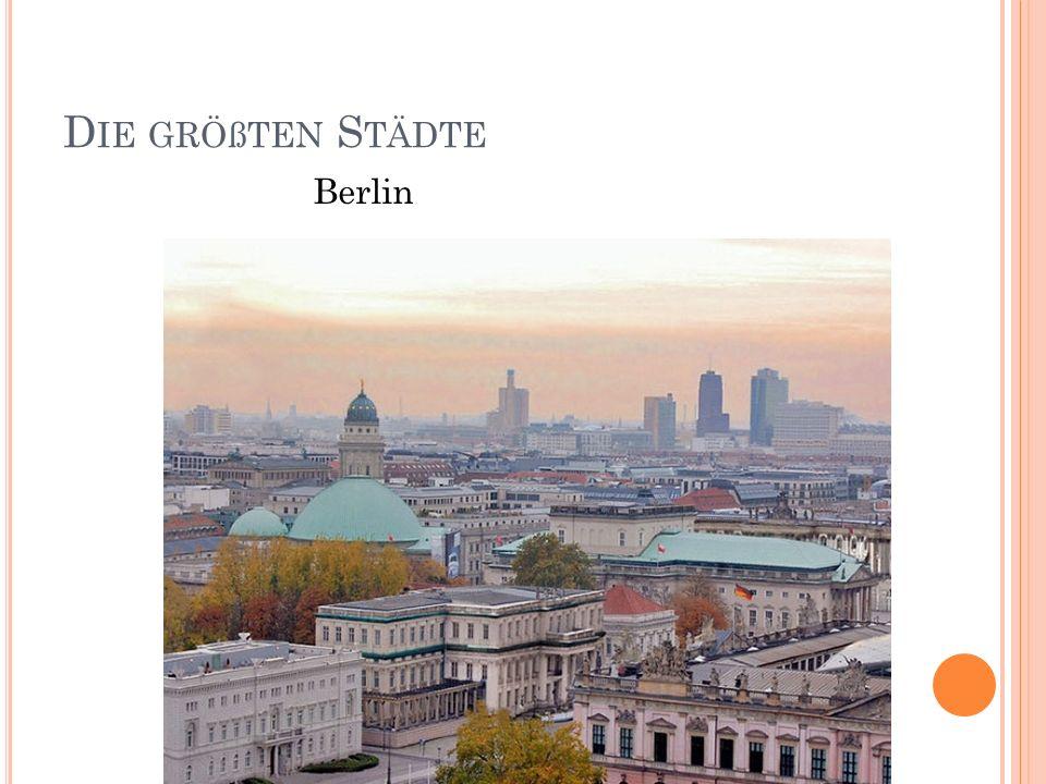 D IE GRÖßTEN S TÄDTE Berlin