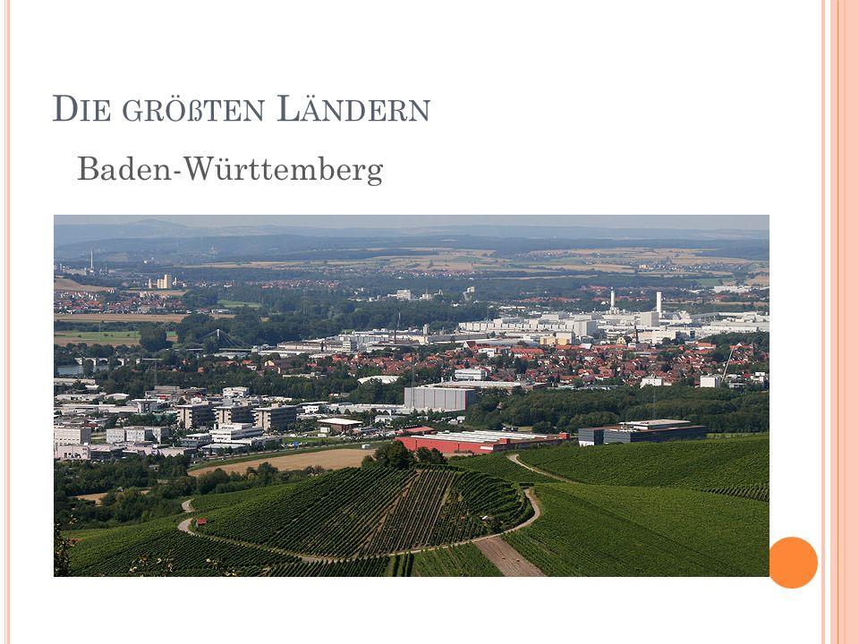 D IE GRÖßTEN L ÄNDERN Baden-Württemberg