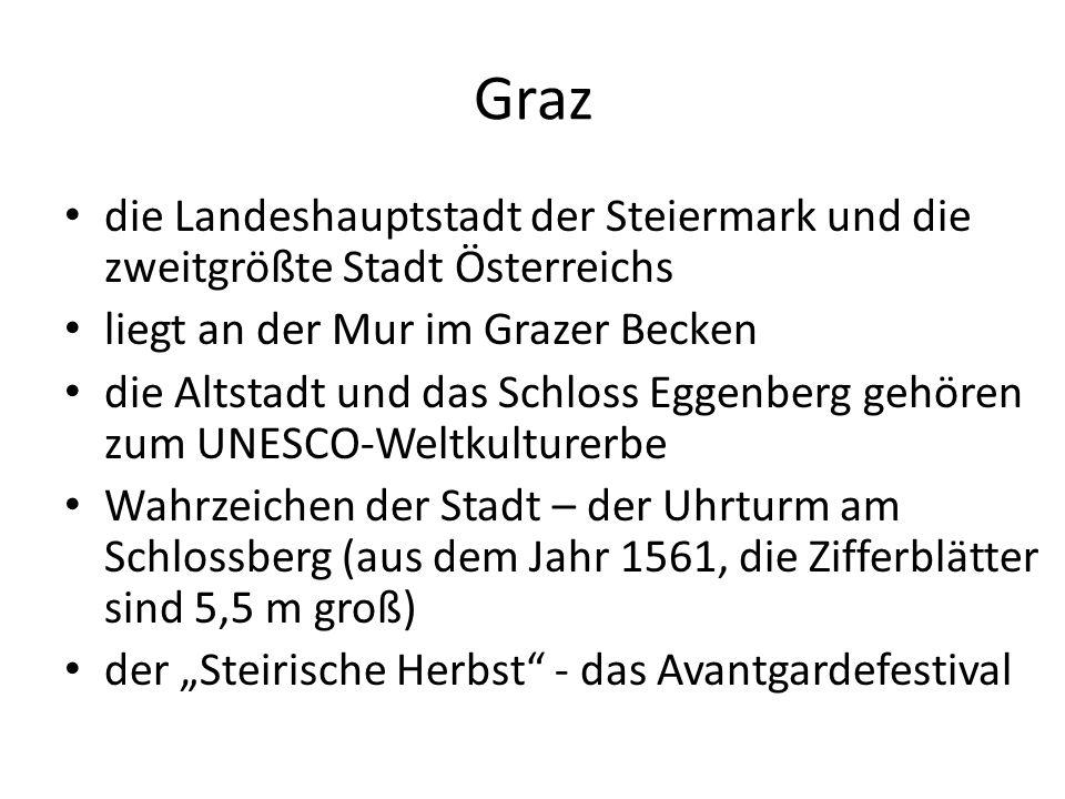"""Graz die Landeshauptstadt der Steiermark und die zweitgrößte Stadt Österreichs liegt an der Mur im Grazer Becken die Altstadt und das Schloss Eggenberg gehören zum UNESCO-Weltkulturerbe Wahrzeichen der Stadt – der Uhrturm am Schlossberg (aus dem Jahr 1561, die Zifferblätter sind 5,5 m groß) der """"Steirische Herbst - das Avantgardefestival"""