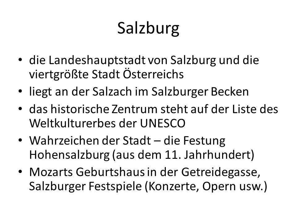 Salzburg die Landeshauptstadt von Salzburg und die viertgrößte Stadt Österreichs liegt an der Salzach im Salzburger Becken das historische Zentrum steht auf der Liste des Weltkulturerbes der UNESCO Wahrzeichen der Stadt – die Festung Hohensalzburg (aus dem 11.