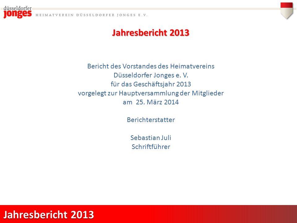 Jahresbericht 2013 Bericht des Vorstandes des Heimatvereins Düsseldorfer Jonges e.