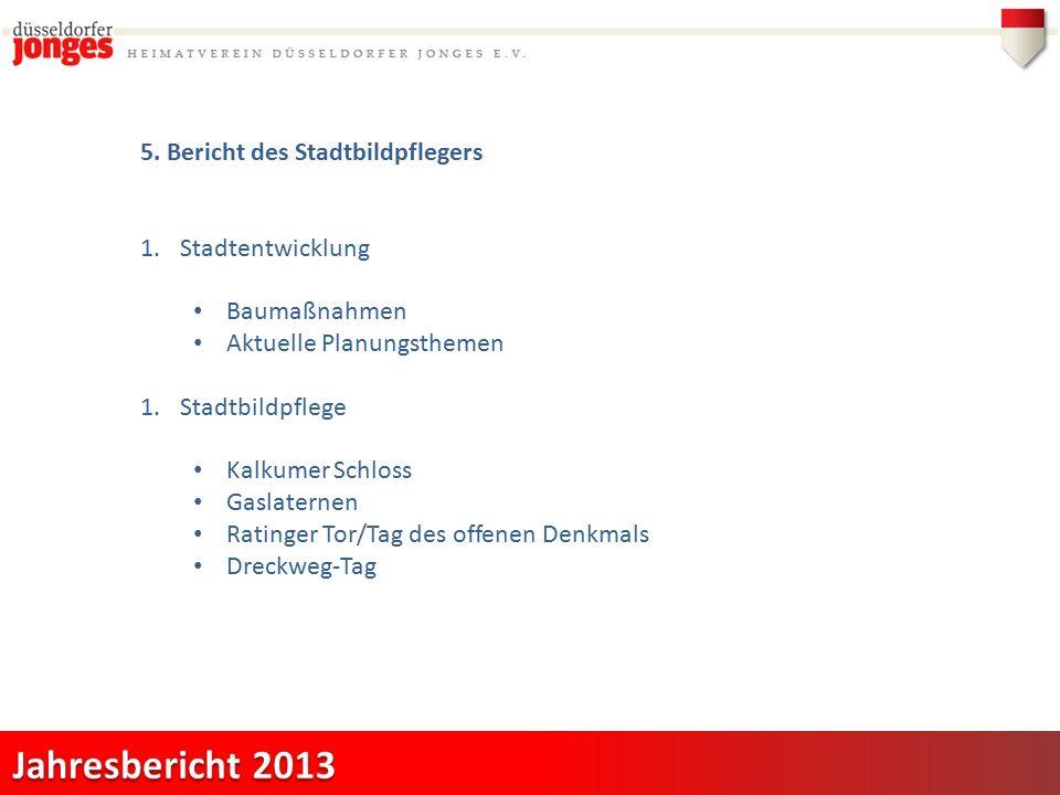 5. Bericht des Stadtbildpflegers 1.Stadtentwicklung Baumaßnahmen Aktuelle Planungsthemen 1.Stadtbildpflege Kalkumer Schloss Gaslaternen Ratinger Tor/T