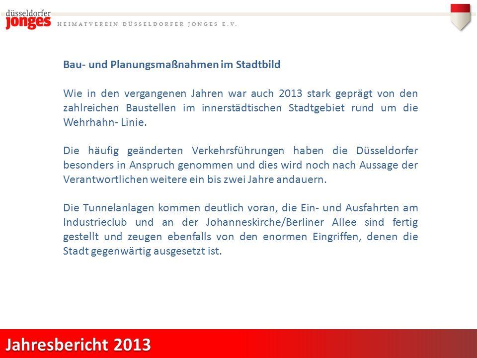 Bau- und Planungsmaßnahmen im Stadtbild Wie in den vergangenen Jahren war auch 2013 stark geprägt von den zahlreichen Baustellen im innerstädtischen Stadtgebiet rund um die Wehrhahn- Linie.