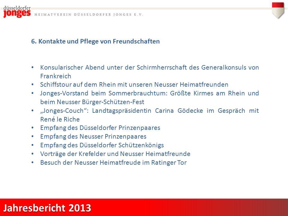 6. Kontakte und Pflege von Freundschaften Konsularischer Abend unter der Schirmherrschaft des Generalkonsuls von Frankreich Schiffstour auf dem Rhein