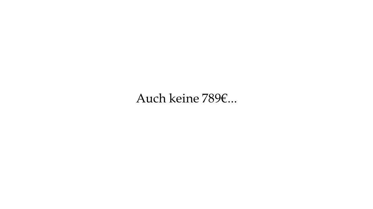 Auch keine 789€...