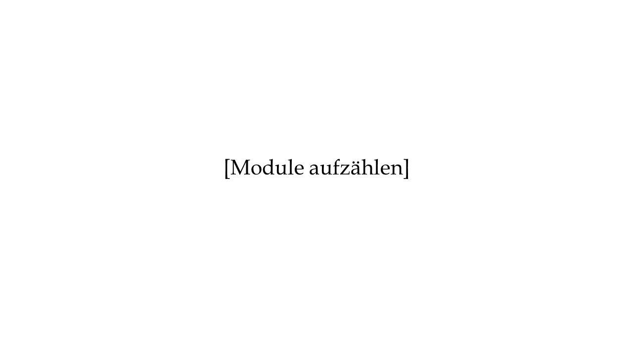 [Module aufzählen]