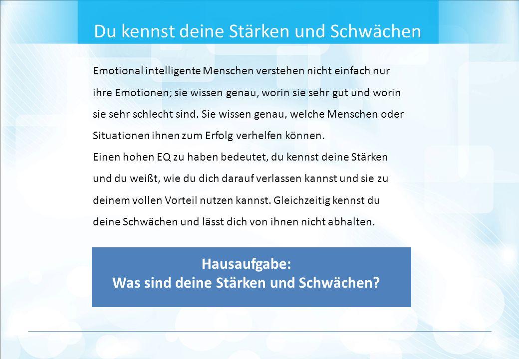 Emotional intelligente Menschen verstehen nicht einfach nur ihre Emotionen; sie wissen genau, worin sie sehr gut und worin sie sehr schlecht sind.