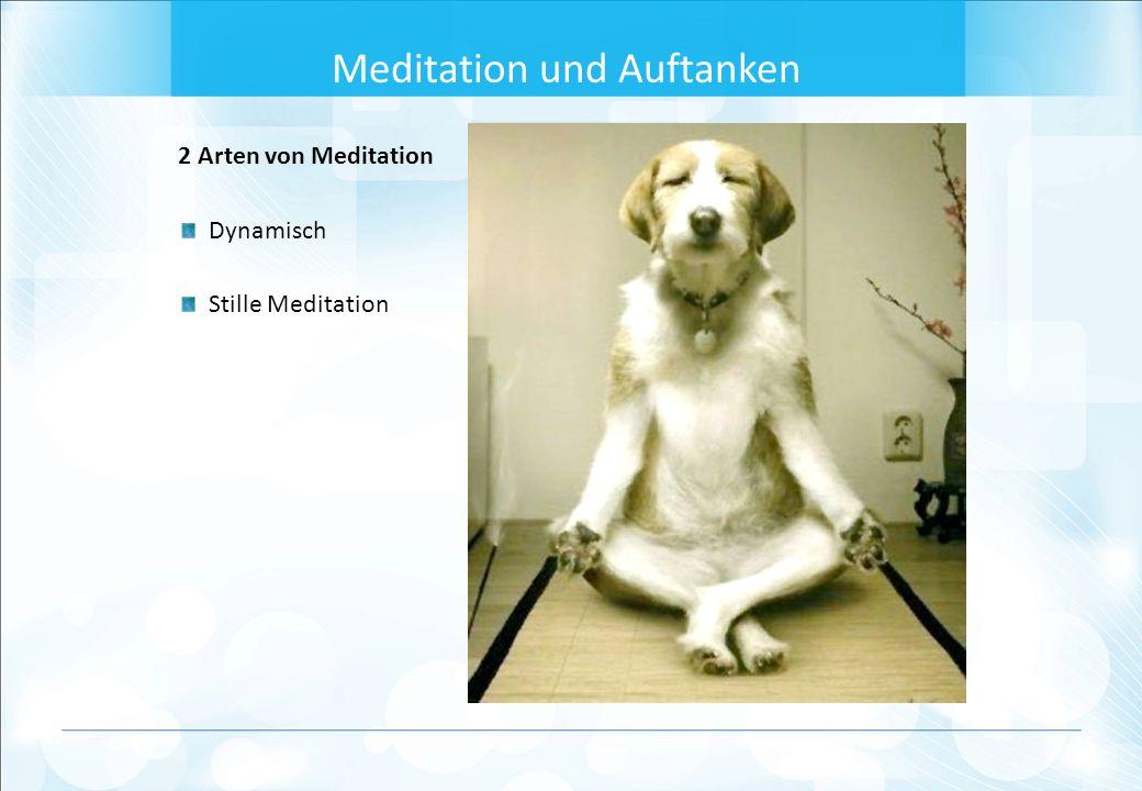 2 Arten von Meditation Dynamisch Stille Meditation Meditation und Auftanken