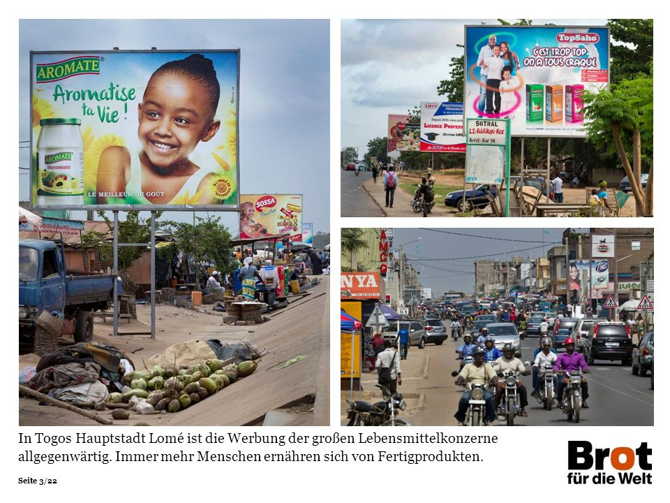 Seite 3/22 In Togos Hauptstadt Lomé ist die Werbung der großen Lebensmittelkonzerne allgegenwärtig.
