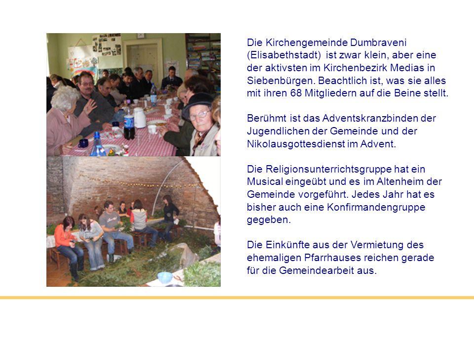 Die Kirchengemeinde Dumbraveni (Elisabethstadt) ist zwar klein, aber eine der aktivsten im Kirchenbezirk Medias in Siebenbürgen. Beachtlich ist, was s