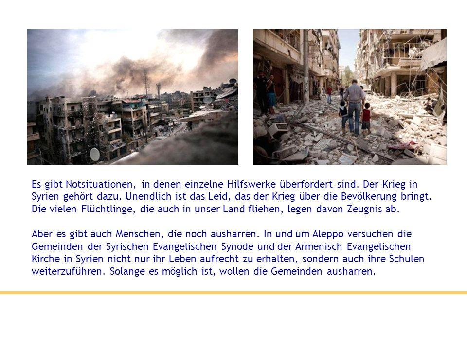 Es gibt Notsituationen, in denen einzelne Hilfswerke überfordert sind. Der Krieg in Syrien gehört dazu. Unendlich ist das Leid, das der Krieg über die