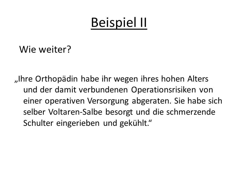 Beispiel II Wie weiter.