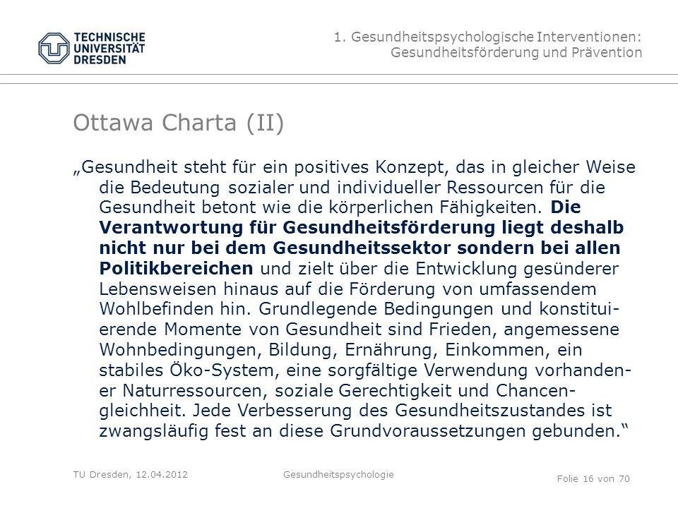 TU Dresden, 12.04.2012 Ottawa Charta (II) 1.