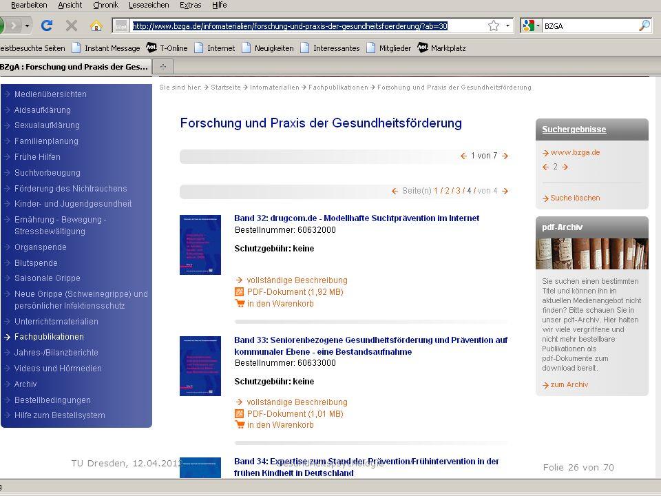 TU Dresden, 12.04.2012 Folie 26 von 70 Gesundheitspsychologie