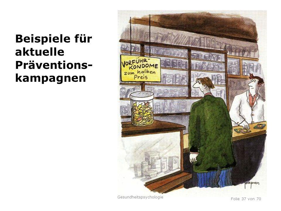 TU Dresden, 12.04.2012 Beispiele für aktuelle Präventions- kampagnen Folie 37 von 70 Gesundheitspsychologie