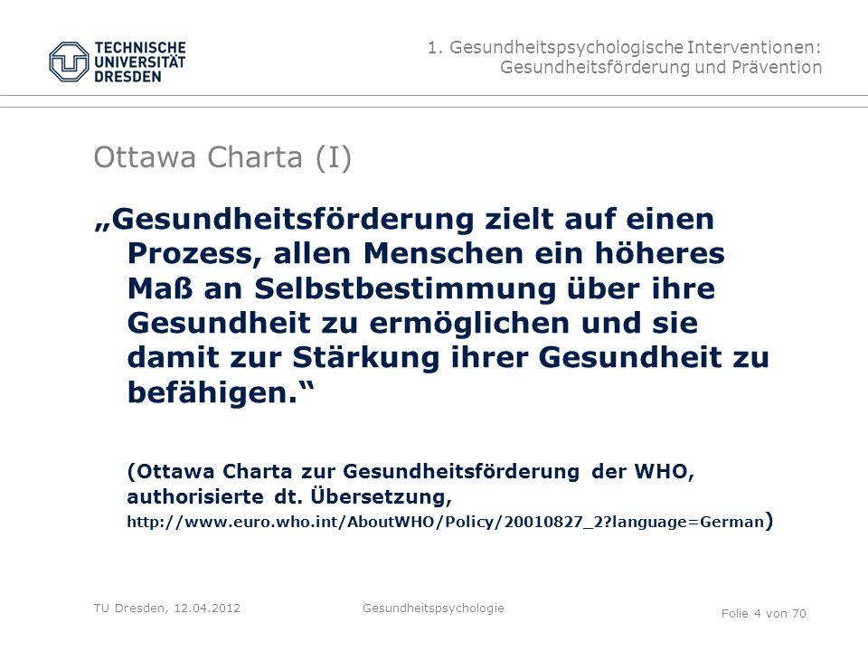 TU Dresden, 12.04.2012 Ottawa Charta (I) 1.