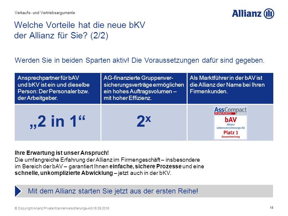 15 © Copyright Allianz Private Krankenversicherungs-AG 18.09.2016 Ansprechpartner für bAV und bKV ist ein und dieselbe Person: Der Personaler bzw.