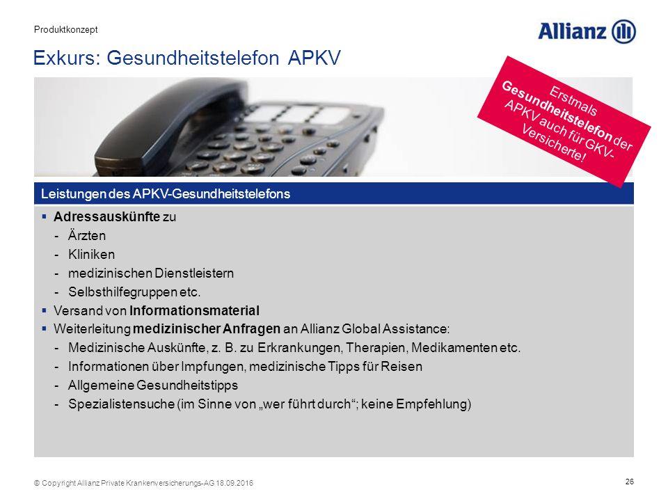26 © Copyright Allianz Private Krankenversicherungs-AG 18.09.2016 Exkurs: Gesundheitstelefon APKV Leistungen des APKV-Gesundheitstelefons  Adressauskünfte zu -Ärzten -Kliniken -medizinischen Dienstleistern -Selbsthilfegruppen etc.