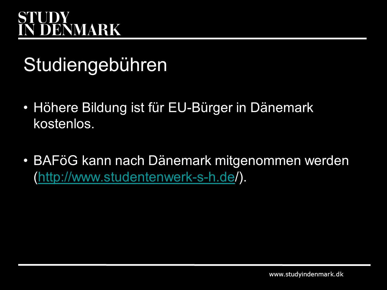 www.studyindenmark.dk Studiengebühren Höhere Bildung ist für EU-Bürger in Dänemark kostenlos. BAFöG kann nach Dänemark mitgenommen werden (http://www.
