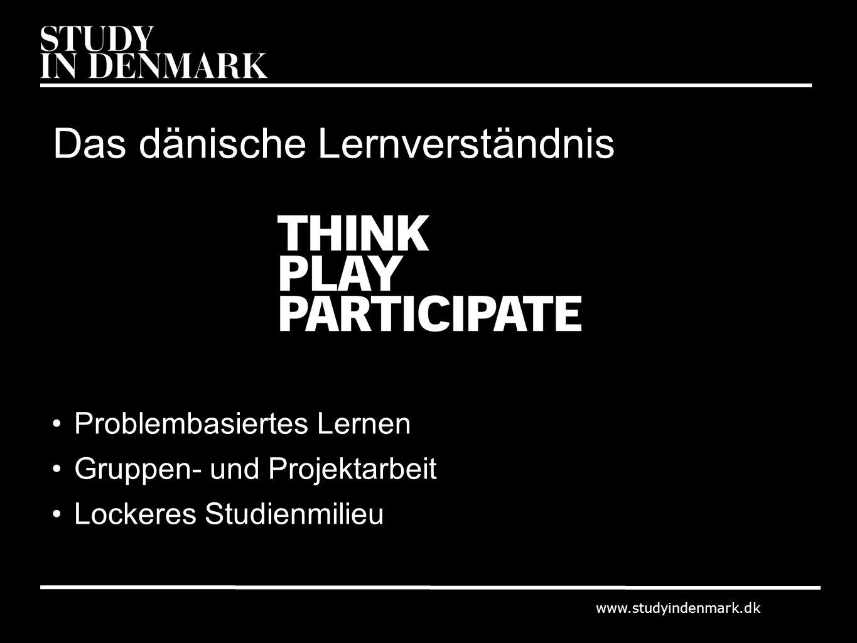 www.studyindenmark.dk Das dänische Lernverständnis Problembasiertes Lernen Gruppen- und Projektarbeit Lockeres Studienmilieu