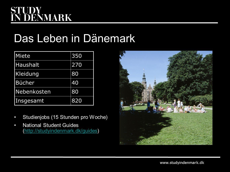 www.studyindenmark.dk Das Leben in Dänemark Studienjobs (15 Stunden pro Woche) National Student Guides (http://studyindenmark.dk/guides)http://studyin