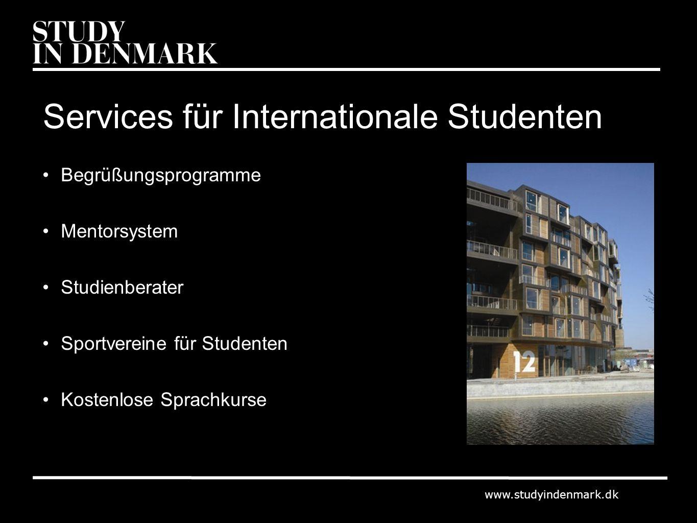 www.studyindenmark.dk Services für Internationale Studenten Begrüßungsprogramme Mentorsystem Studienberater Sportvereine für Studenten Kostenlose Spra