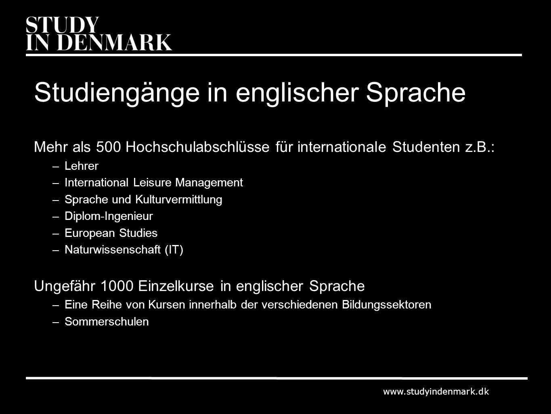 www.studyindenmark.dk Studiengänge in englischer Sprache Mehr als 500 Hochschulabschlüsse für internationale Studenten z.B.: –Lehrer –International Le