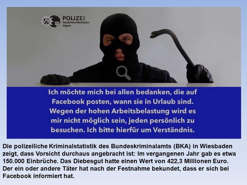 Die polizeiliche Kriminalstatistik des Bundeskriminalamts (BKA) in Wiesbaden zeigt, dass Vorsicht durchaus angebracht ist: Im vergangenen Jahr gab es etwa 150.000 Einbrüche.