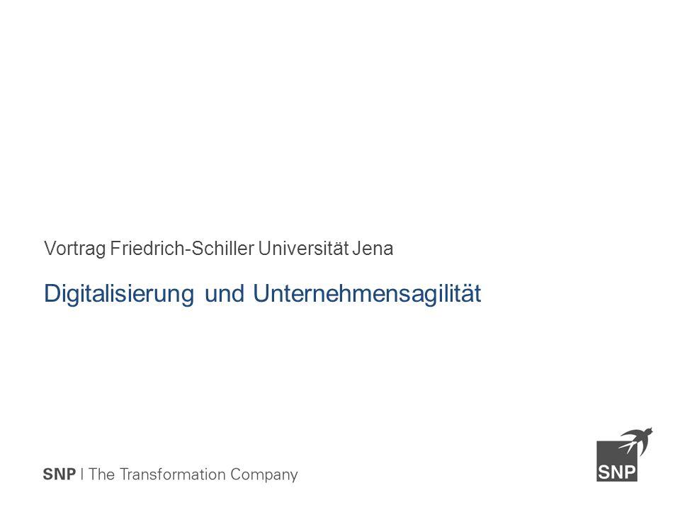Vortrag Friedrich-Schiller Universität Jena Digitalisierung und Unternehmensagilität