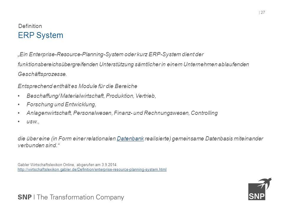"""""""Ein Enterprise-Resource-Planning-System oder kurz ERP-System dient der funktionsbereichsübergreifenden Unterstützung sämtlicher in einem Unternehmen ablaufenden Geschäftsprozesse."""