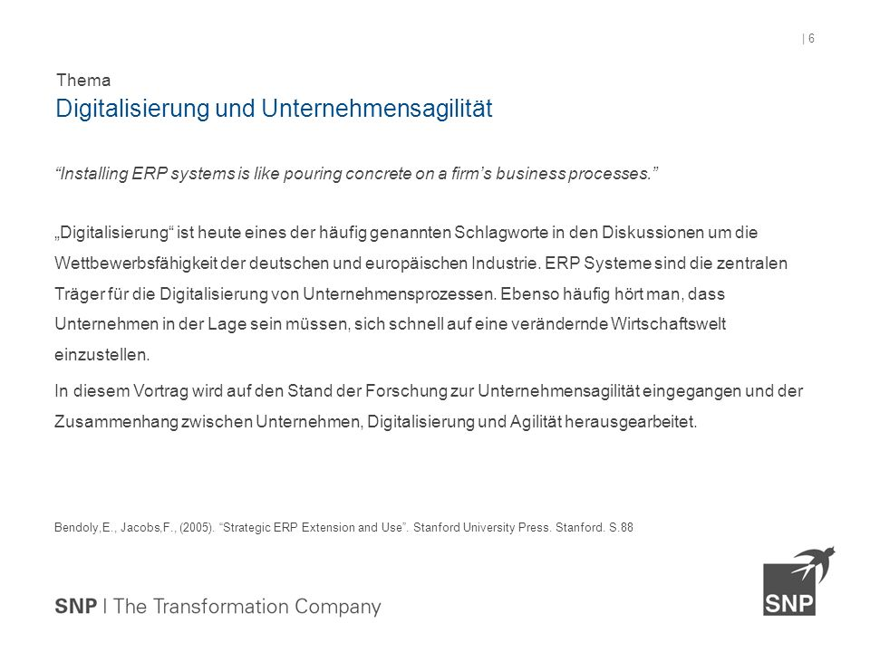"""Installing ERP systems is like pouring concrete on a firm's business processes. """"Digitalisierung ist heute eines der häufig genannten Schlagworte in den Diskussionen um die Wettbewerbsfähigkeit der deutschen und europäischen Industrie."""