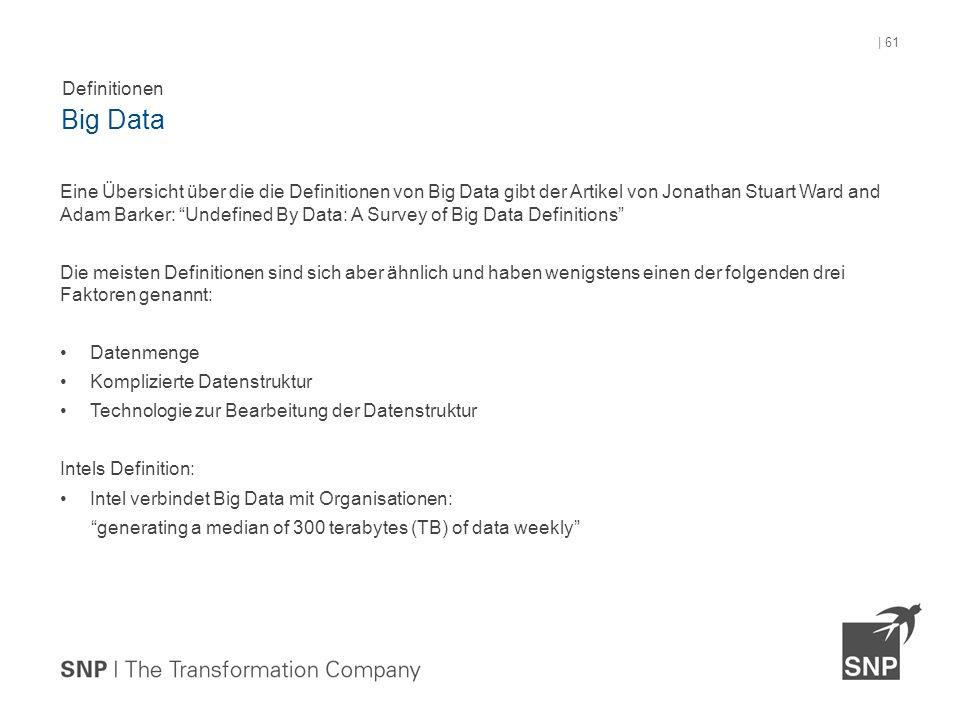 """Eine Übersicht über die die Definitionen von Big Data gibt der Artikel von Jonathan Stuart Ward and Adam Barker: """"Undefined By Data: A Survey of Big D"""