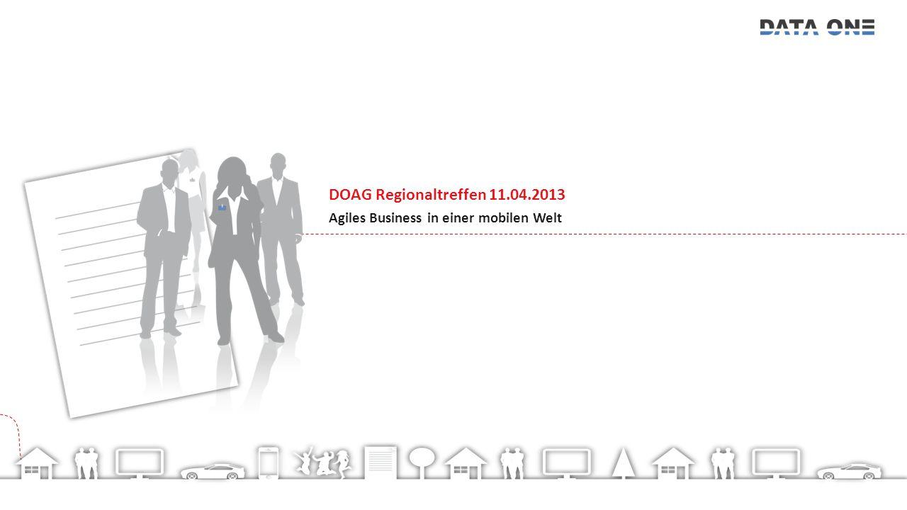 DOAG Regionaltreffen 11.04.2013 Agiles Business in einer mobilen Welt