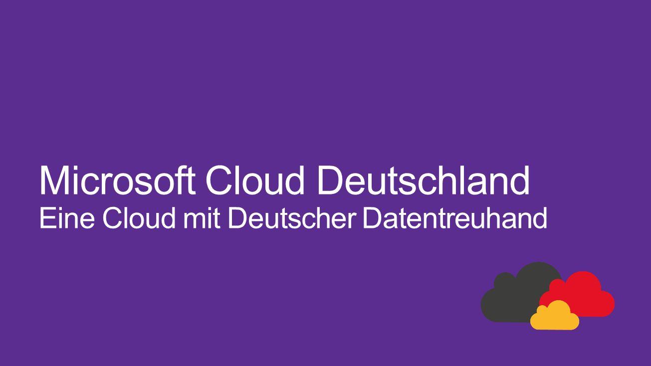 Microsoft Cloud Deutschland Eine Cloud mit Deutscher Datentreuhand