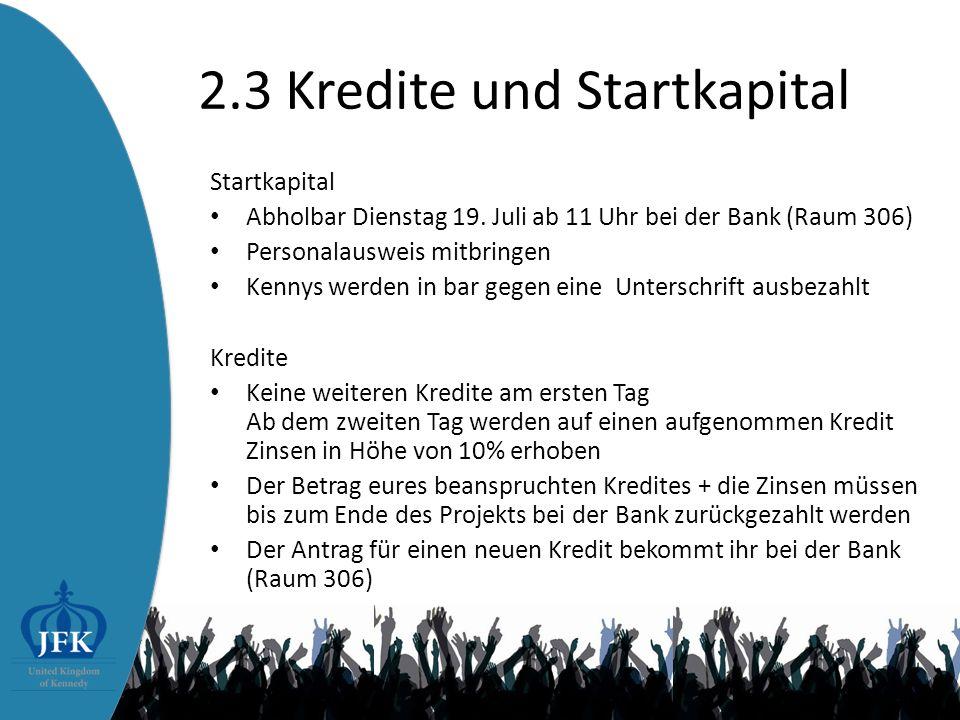 2.3 Kredite und Startkapital Startkapital Abholbar Dienstag 19.
