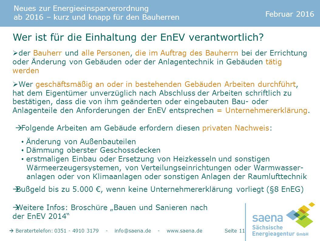 Neues zur Energieeinsparverordnung ab 2016 – kurz und knapp für den Bauherren Februar 2016  Beratertelefon: 0351 - 4910 3179 - info@saena.de - www.saena.de Seite 11 Wer ist für die Einhaltung der EnEV verantwortlich.