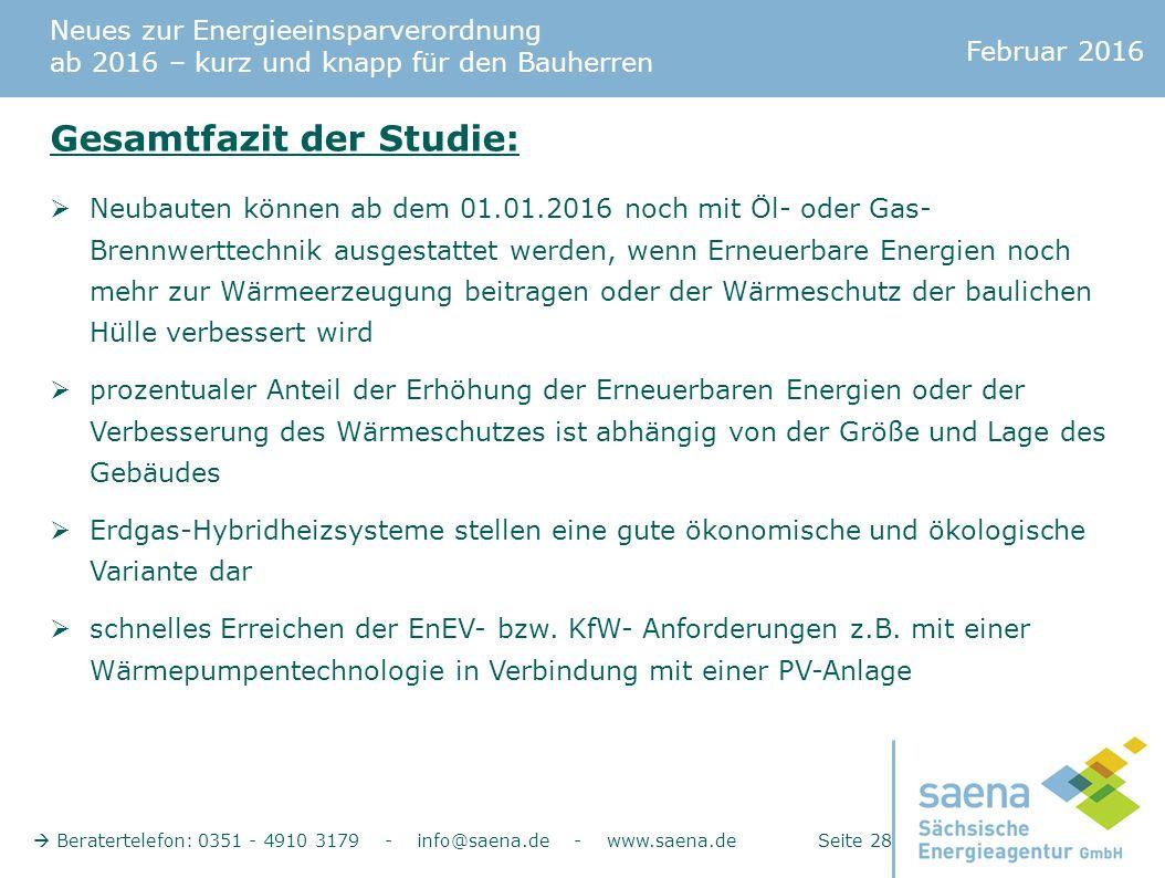 Neues zur Energieeinsparverordnung ab 2016 – kurz und knapp für den Bauherren Februar 2016  Beratertelefon: 0351 - 4910 3179 - info@saena.de - www.sa