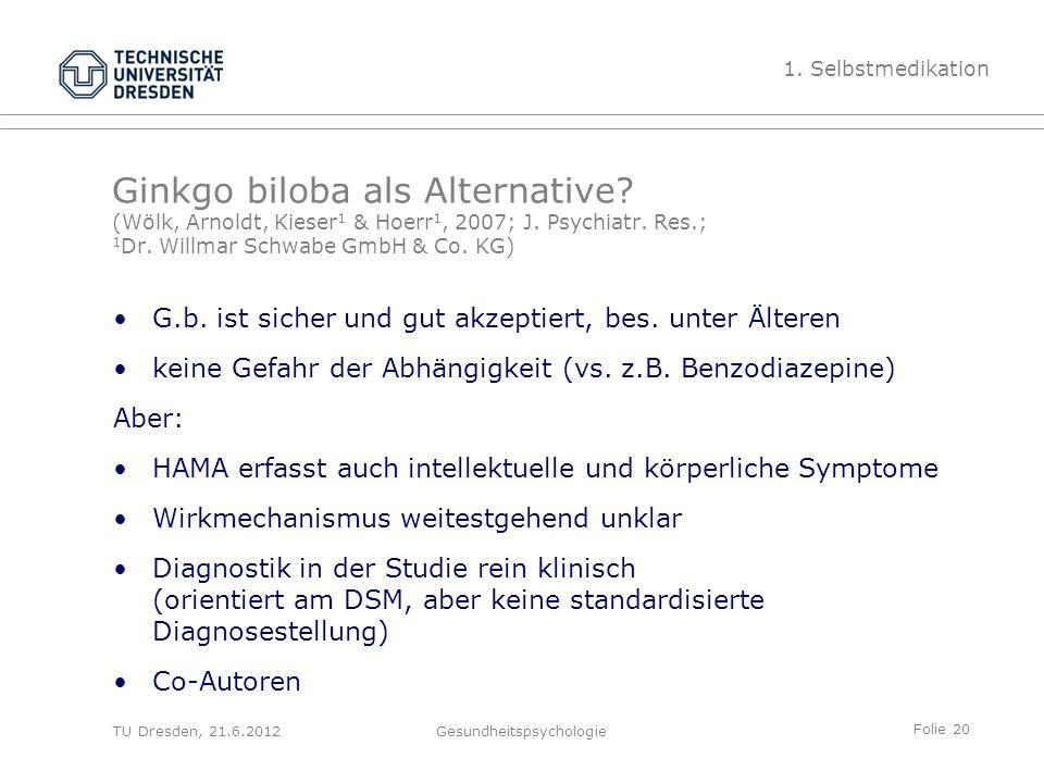 Folie 20 TU Dresden, 21.6.2012Gesundheitspsychologie Ginkgo biloba als Alternative.