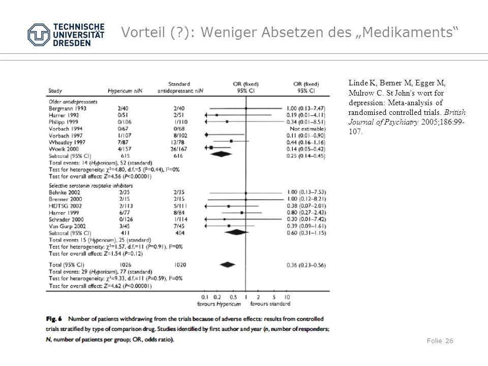 """Folie 26 TU Dresden, 21.6.2012Gesundheitspsychologie Vorteil ( ): Weniger Absetzen des """"Medikaments Linde K, Berner M, Egger M, Mulrow C."""
