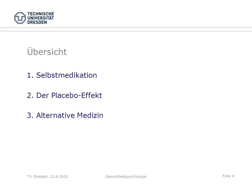 Folie 55 TU Dresden, 21.6.2012Gesundheitspsychologie Weiterführende (ethische) Fragen Ist Medizin nur für Krankheit zuständig, oder auch für Gesundheit (=Lebensqualität, Wohlbefinden, Wellness) Wie sind die neuen Möglichkeiten der Medizin zu werten, z.B.