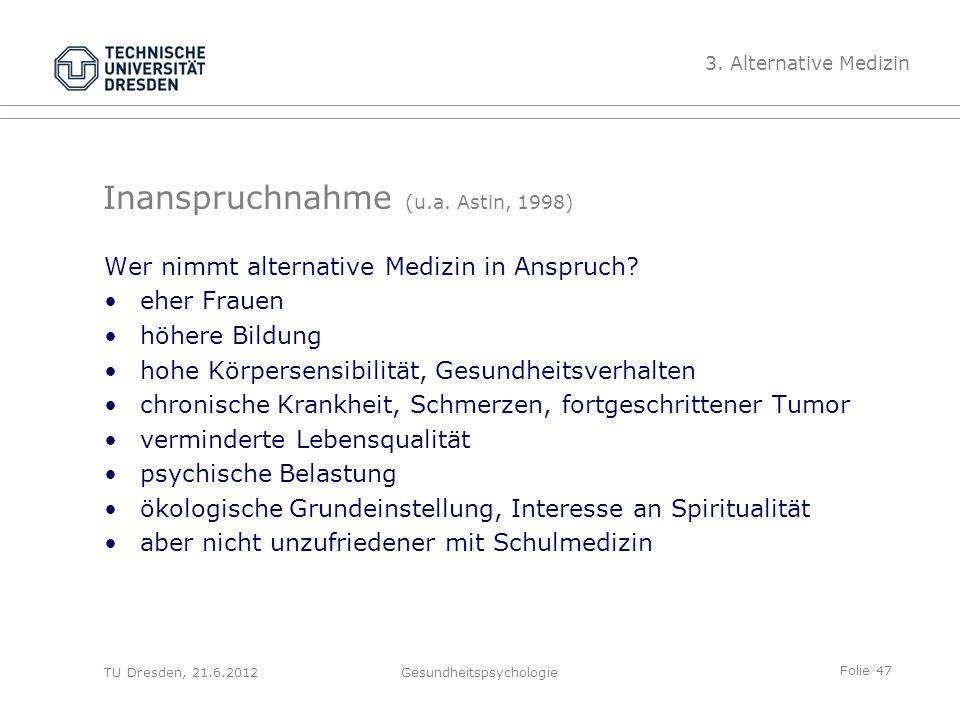 Folie 47 TU Dresden, 21.6.2012Gesundheitspsychologie Inanspruchnahme (u.a.