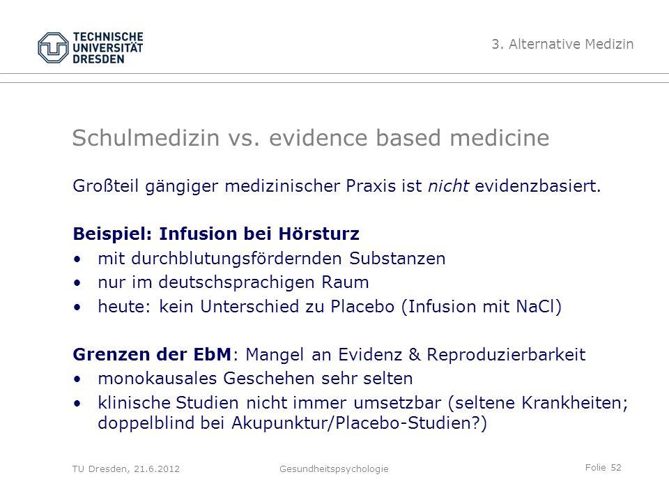 Folie 52 TU Dresden, 21.6.2012Gesundheitspsychologie Schulmedizin vs.