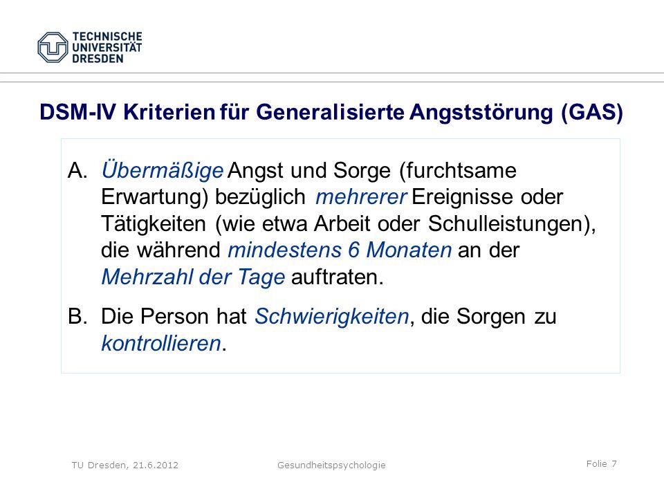 Folie 58 TU Dresden, 21.6.2012Gesundheitspsychologie Fragen Erklären Sie den Placeboeffekt – auch an einem Beispiel.