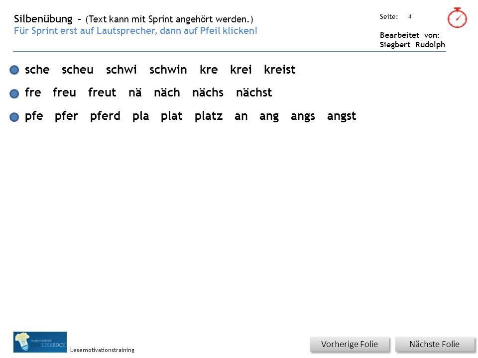 Übungsart: Seite: Bearbeitet von: Siegbert Rudolph Lesemotivationstraining 5 Silbenübung – (Text kann mit Sprint angehört werden.) Für Sprint erst auf Lautsprecher, dann auf Pfeil klicken.