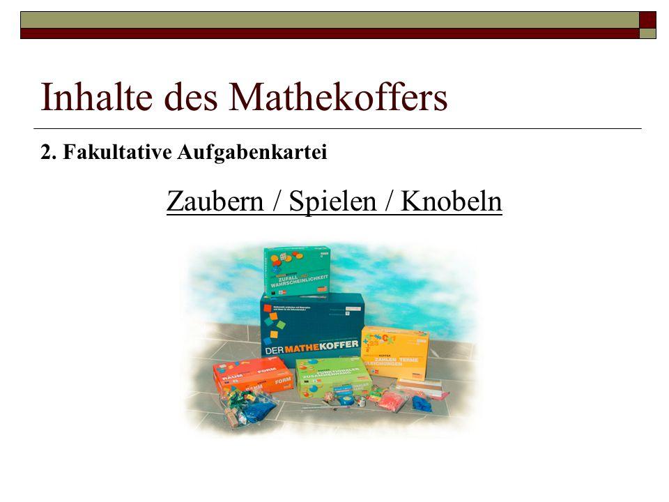 Inhalte des Mathekoffers 2. Fakultative Aufgabenkartei Zaubern / Spielen / Knobeln