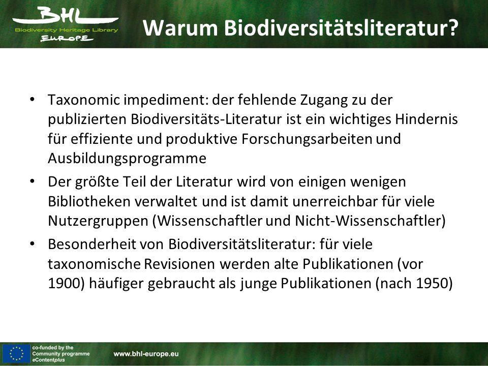 Warum Biodiversitätsliteratur? Taxonomic impediment: der fehlende Zugang zu der publizierten Biodiversitäts-Literatur ist ein wichtiges Hindernis für